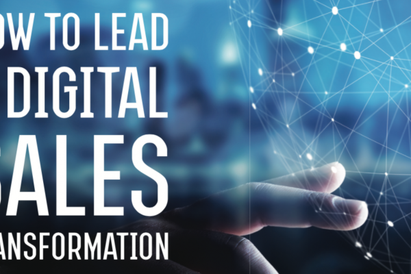 How to lead a digital sales transformation